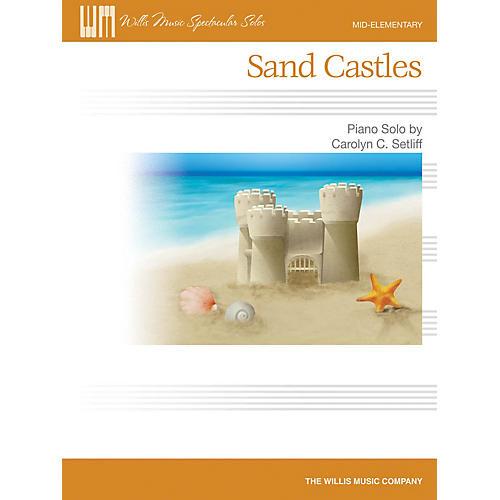 Willis Music Sand Castles (Mid-Elem Level) Willis Series by Carolyn C. Setliff
