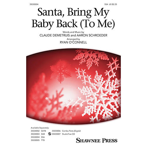 Shawnee Press Santa, Bring My Baby Back (To Me) SSA by Elvis Presley arranged by Ryan O'Connell