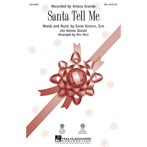 Hal Leonard Santa Tell Me SSA by Ariana Grande arranged by Mac Huff