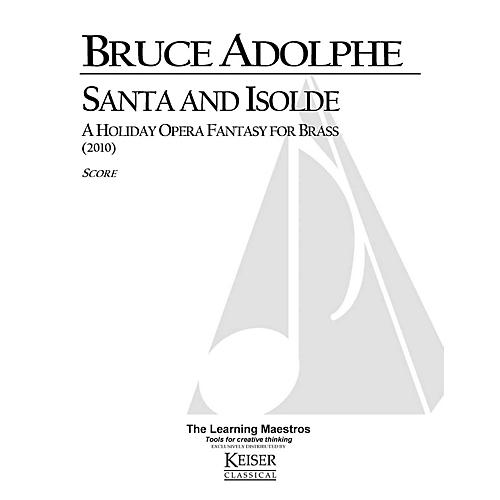 Lauren Keiser Music Publishing Santa and Isolde: A Holiday Opera Fantasy for Brass LKM Music Series by Bruce Adolphe
