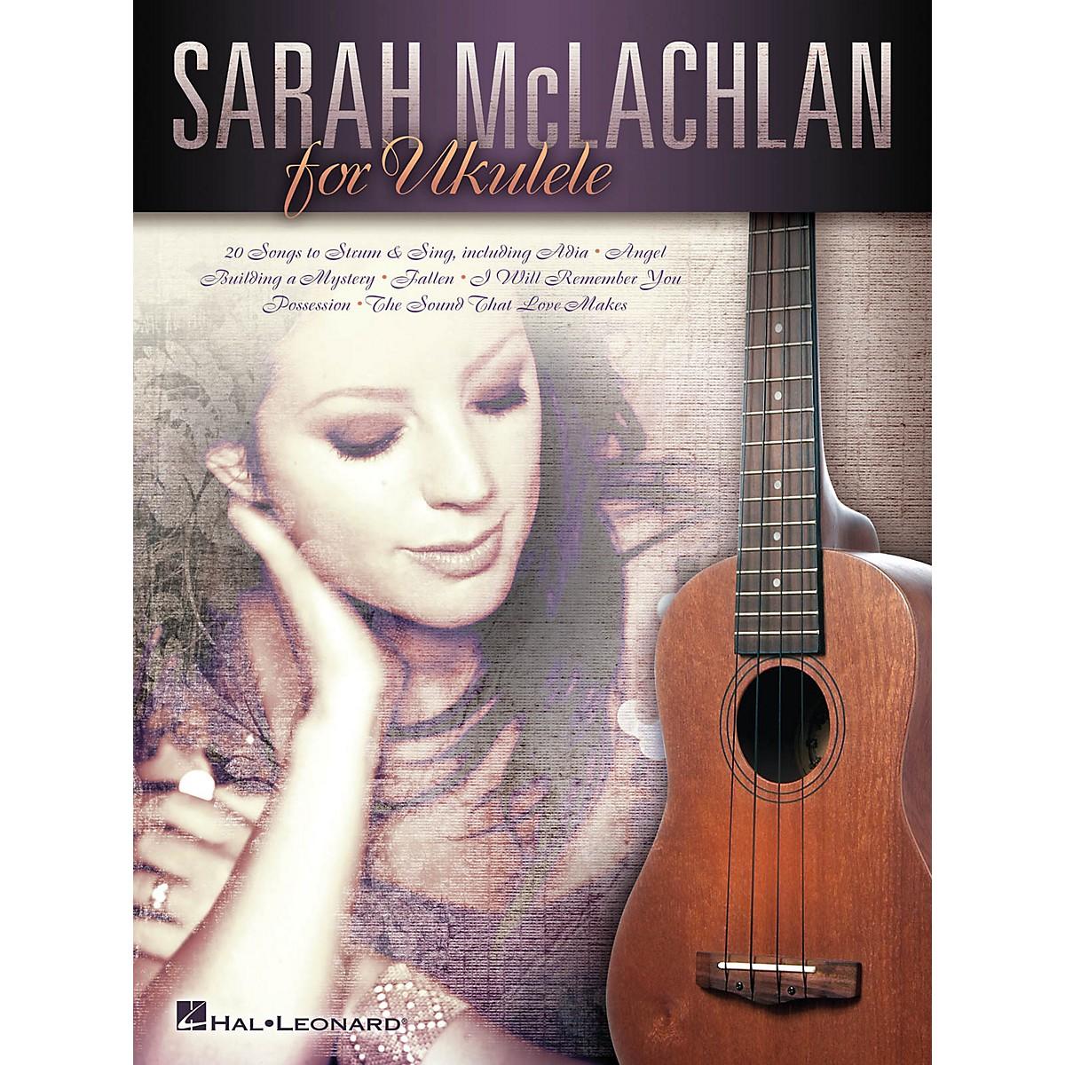Hal Leonard Sarah McLachlan for Ukulele Ukulele Series Softcover Performed by Sarah McLachlan