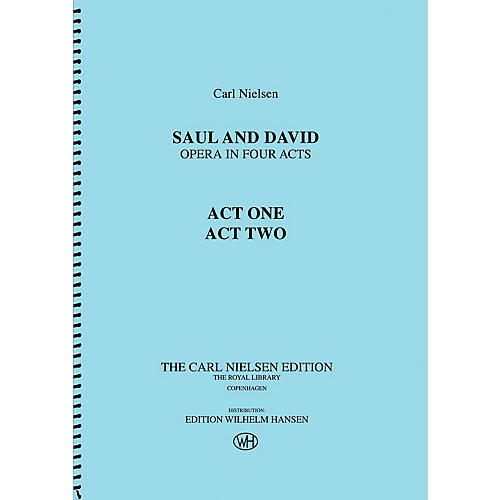 Wilhelm Hansen Saul and David - Opera in Four Acts Music Sales America Series Softcover Composed by Carl Nielsen