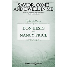 Shawnee Press Savior, Come and Dwell in Me SATB composed by Don Besig