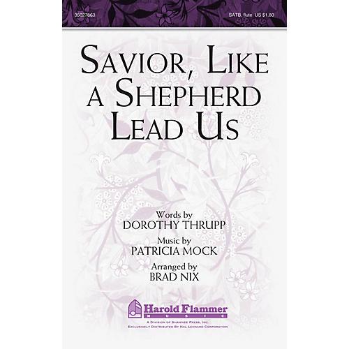 Shawnee Press Savior, Like a Shepherd Lead Us SATB WITH FLUTE (OR C-INST) arranged by Brad Nix