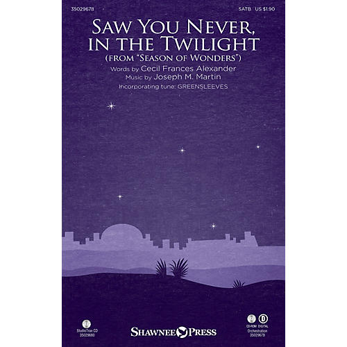Shawnee Press Saw You Never, in the Twilight (from Season of Wonders) ORCHESTRA ACCOMPANIMENT by Joseph M. Martin