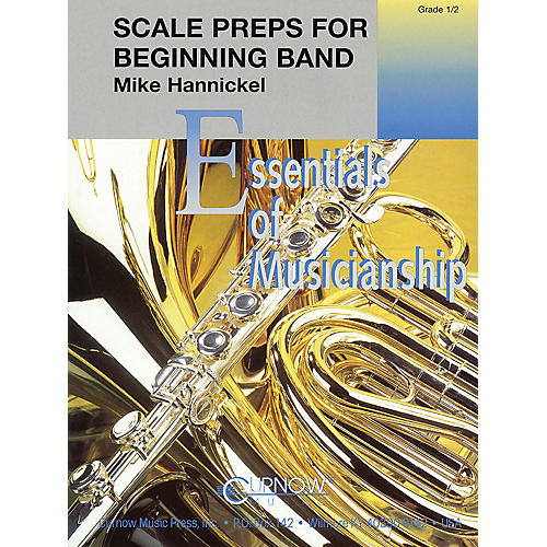 Curnow Music Scale Preps for Beginning Band (Grade 0.5 - Score and Parts) Concert Band Level .5 by Mike Hannickel