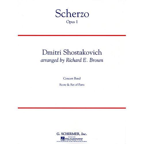 G. Schirmer Scherzo, Op. 1 Concert Band Level 4 Composed by Dmitri Shostakovich Arranged by Richard E. Brown