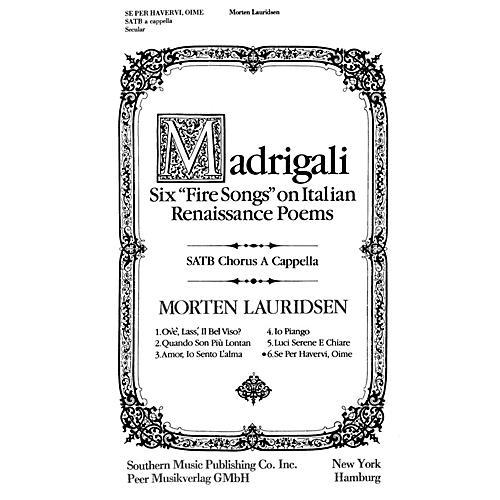 Peer Music Se Per Havervi, Oime SATB a cappella Composed by Morten Lauridsen