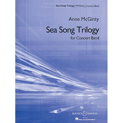 Boosey and Hawkes Sea Song Trilogy Concert Band Composed by Anne McGinty