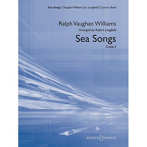 Hal Leonard Sea Songs Concert Band Composed by Ralph Vaughan Williams Arranged by Robert Longfield