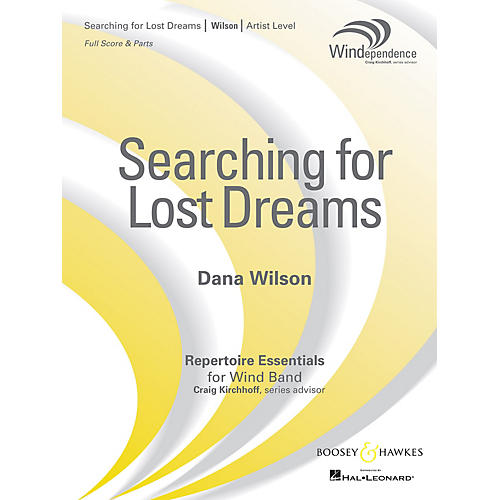 Boosey and Hawkes Searching for Lost Dreams Concert Band Level 5 composed by Dana Wilson