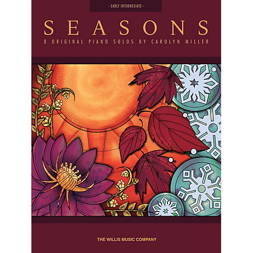 Willis Music Seasons (Early Inter Level) Willis Series Book by Carolyn Miller