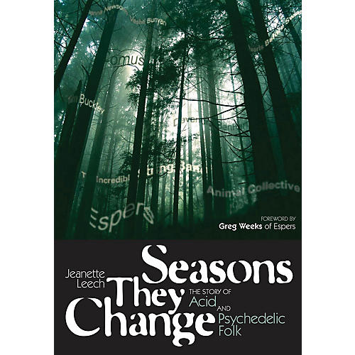 Jawbone Press Seasons They Change (The Story of Acid and Psychedelic Folk) Book Series Softcover by Jeanette Leech