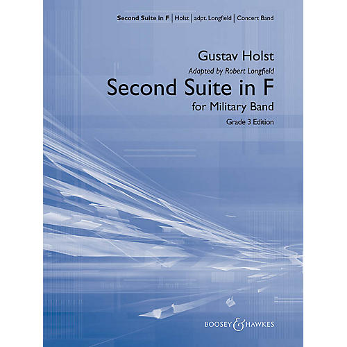Boosey and Hawkes Second Suite in F Concert Band Level 3.5 Composed by Gustav Holst Arranged by Robert Longfield