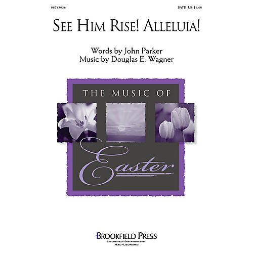 Brookfield See Him Rise! Alleluia! SATB composed by Douglas Wagner