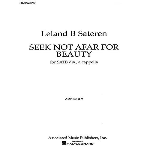 Associated Seek Not Afar For Beauty A Cappella SATB composed by L Sateran