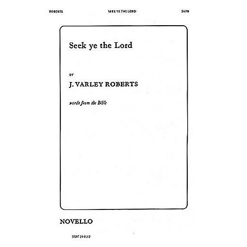 Novello Seek Ye the Lord SATB Composed by J. Varley Roberts