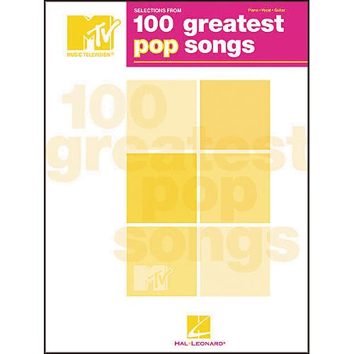 Hal Leonard Selections from MTV's 100 Greatest Pop Songs Piano, Vocal, Guitar Songbook