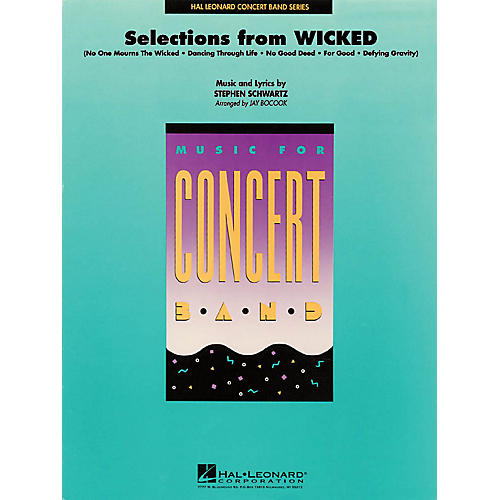 Hal Leonard Selections from Wicked Concert Band Level 4 Arranged by Jay Bocook