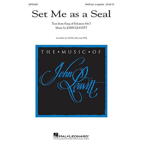 Hal Leonard Set Me as a Seal SATB composed by John Leavitt