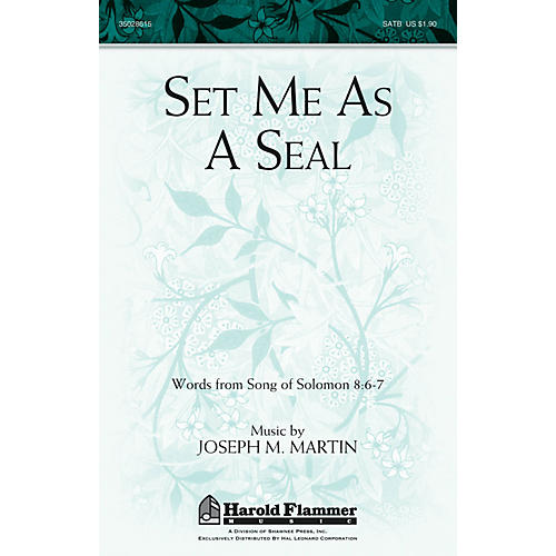 Shawnee Press Set Me as a Seal SATB composed by Joseph M. Martin