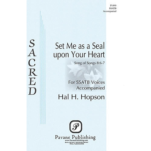 Pavane Set Me as a Seal upon Your Heart SSATB composed by Hal H. Hopson