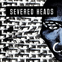 Severed Heads - Stretcher