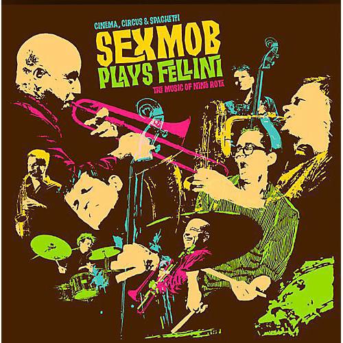 Alliance Sexmob - Cinema, Circus and Spaghetti
