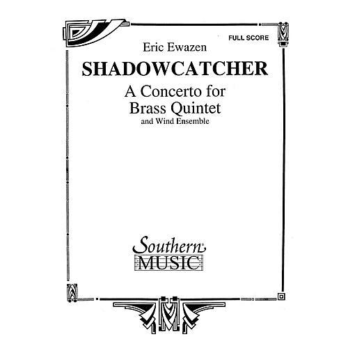 Southern Shadowcatcher (Brass Quintet and Wind Ensemble Oversized Full Score) Concert Band Level 4 by Eric Ewazen
