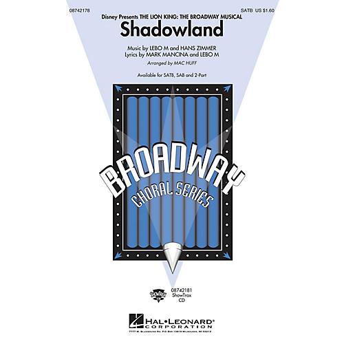Hal Leonard Shadowland (from The Lion King: The Broadway Musical) (SAB) SAB Arranged by Mac Huff