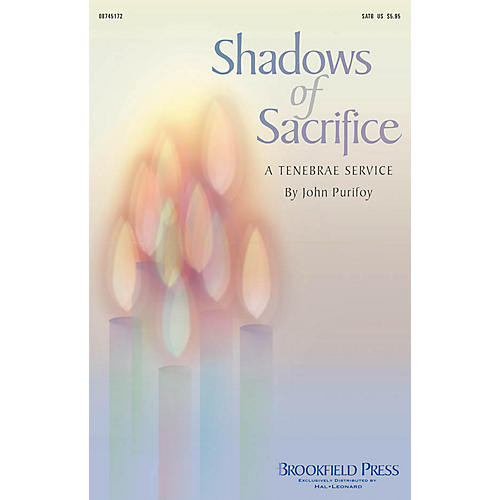 Brookfield Shadows of Sacrifice (A Tenebrae Service) SATB composed by John Purifoy