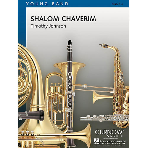 Curnow Music Shalom Chaverim (Grade 2 - Score and Parts) Concert Band Level 2.5 Composed by Timothy Johnson