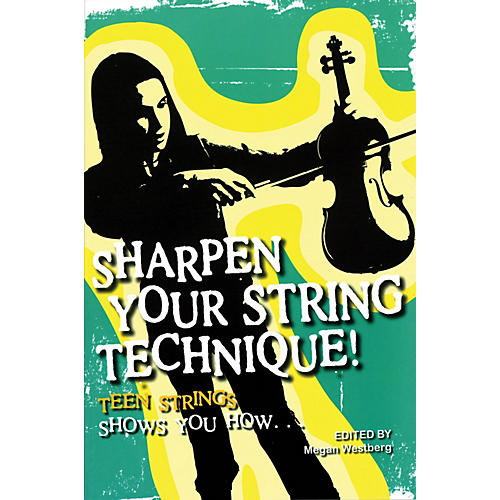 String Letter Publishing Sharpen Your String Technique! (Teen Strings Shows You How...) String Letter Publishing Series Softcover