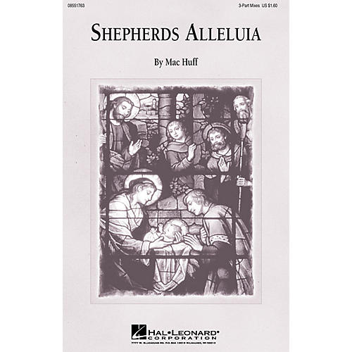 Hal Leonard Shepherd's Alleluia 3-Part Mixed composed by Mac Huff