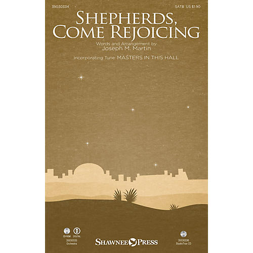 Shawnee Press Shepherds, Come Rejoicing SATB composed by Joseph M. Martin