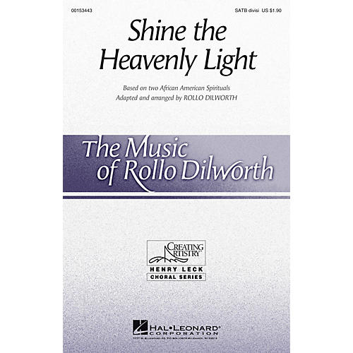 Hal Leonard Shine the Heavenly Light SATB arranged by Rollo Dilworth