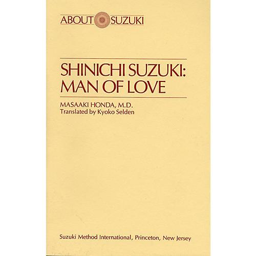 Alfred Shinichi Suzuki: Man Of Love (Book)