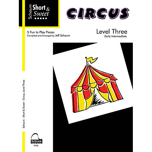 SCHAUM Short & Sweet: Circus (Level 3 Early Inter Level) Educational Piano Book