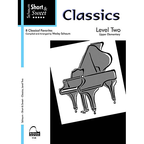 SCHAUM Short & Sweet: Classics (Level 2 Upper Elem Level) Educational Piano Book