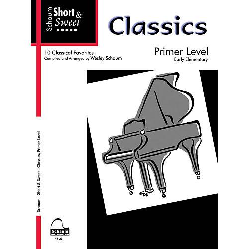 SCHAUM Short & Sweet: Classics (Primer Level Early Elem Level) Educational Piano Book