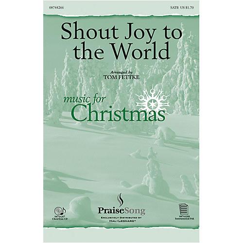PraiseSong Shout Joy to the World SATB arranged by Tom Fettke