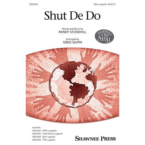 Shawnee Press Shut De Do SSA arranged by Greg Gilpin