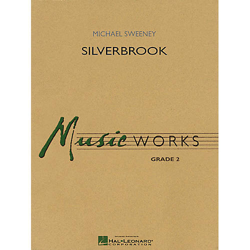 Hal Leonard Silverbrook Concert Band Level 2 Composed by Michael Sweeney
