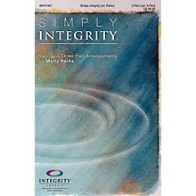 Integrity Choral Simply Integrity (Two- and Three-Part Arrangements) SPLIT TRAX Arranged by Marty Parks