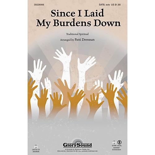 Shawnee Press Since I Laid My Burdens Down SATB Chorus and Solo arranged by Patti Drennan