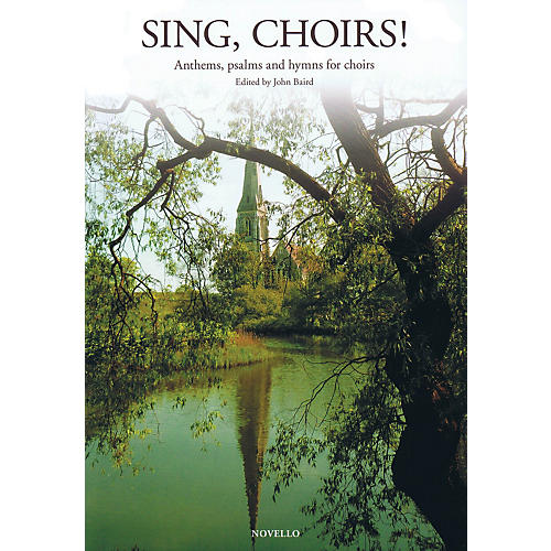 Novello Sing, Choirs! (Anthems, Psalms and Hymns) SATB Composed by Various