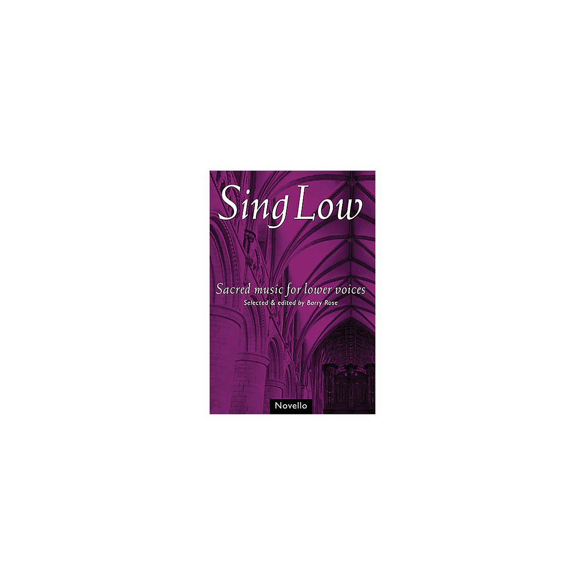 Novello Sing Low (Sacred Music for Lower Voices) TTBB