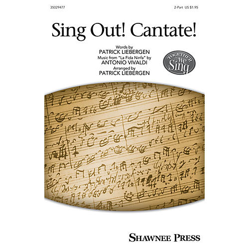 Shawnee Press Sing Out! Cantate! (Together We Sing Series) 2-Part arranged by Patrick Liebergen