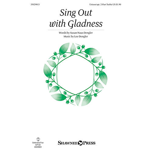 Shawnee Press Sing Out with Gladness Unison/2-Part Treble composed by Lee Dengler