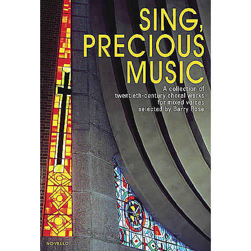 Novello Sing, Precious Music (A Collection of 20th Century Choral Works for Mixed Voices Vocal Score) SATB